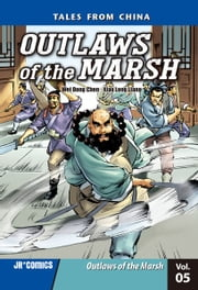 Outlaws of the Marsh Volume 5 - Outlaws of the Marsh ebook by Wei Dong  Chen,Xiao Long  Liang