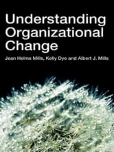 Understanding Organizational Change ebook by Jean Helms-Mills,Kelly Dye,Albert J Mills