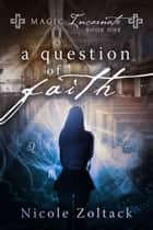 A Question of Faith Ebook di Nicole Zoltack