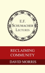 Reclaiming Community ebook by David Morris, Hildegarde Hannum