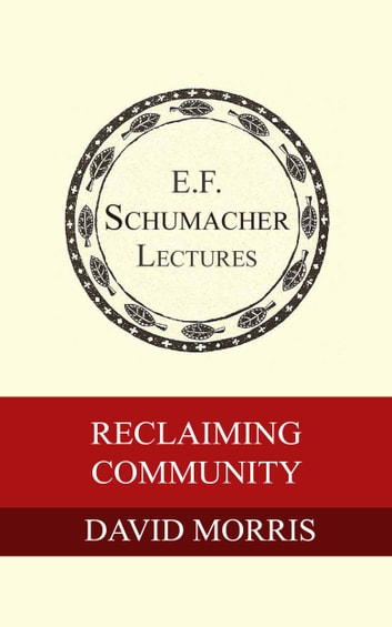 Reclaiming Community ebook by David Morris,Hildegarde Hannum