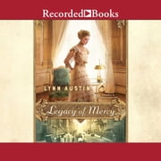 Legacy of Mercy audiobook by Lynn Austin