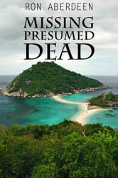 Missing Presumed Dead ebook by Ron Aberdeen
