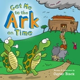 Get Me to the Ark on Time ebook by Cuyler Black