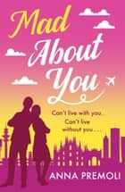 Mad About You ebook by Anna Premoli