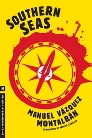 Southern Seas ebook by Manuel Vazquez Montalban,Patrick Camiller