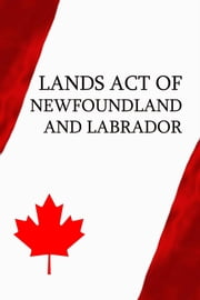 Lands Act of Newfoundland and Labrador ebook by Canada