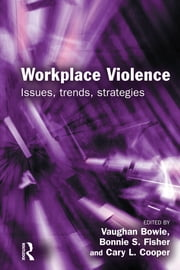 Workplace Violence ebook by Vaughan Bowie,Bonnie S. Fisher,Cary Cooper