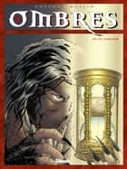 Ombres - Tome 03 - Le Sablier 1 ebook by Jean Dufaux, Lucien Rollin
