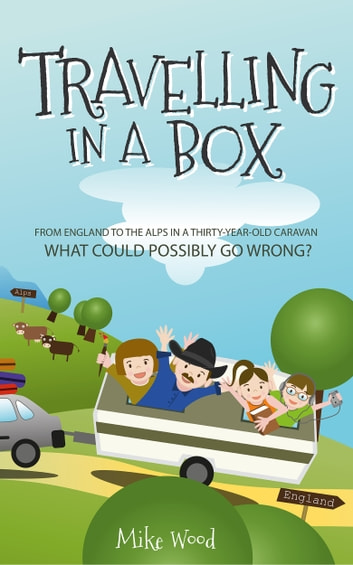 Travelling in a Box ebook by Mike Wood
