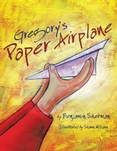 Gregory's Paper Airplane ebook by Benjamin Sherman