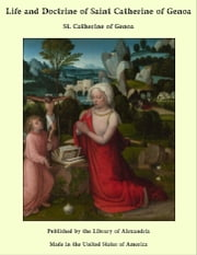 Life and Doctrine of Saint Catherine of Genoa ebook by St. Catherine of Genoa