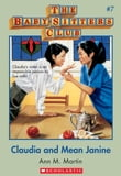 The Baby-Sitters Club #7: Claudia and Mean Janine