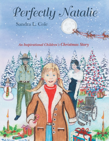 Perfectly Natalie - An Inspirational Children's Christmas Story ebook by Sandra L. Cole