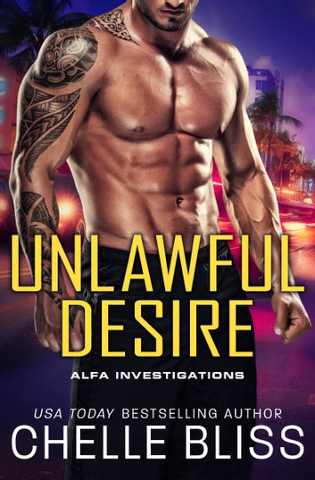 Unlawful Desire ebook by Chelle Bliss