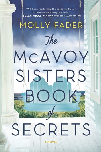 The McAvoy Sisters Book of Secrets - A Novel ebook by Molly Fader