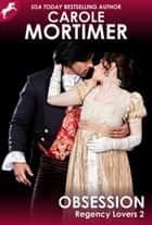 Obsession (Regency Lovers 2) ebook by Carole Mortimer
