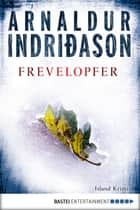Frevelopfer ebook by Arnaldur Indriðason,Coletta Bürling