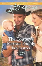 The Cowboy's Forever Family ebook by Deb Kastner