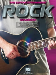 The Guitar Strummers' Rock Songbook ebook by Hal Leonard Corp.