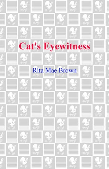 Cat's Eyewitness - A Mrs. Murphy Mystery eBook by Rita Mae Brown