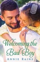 Welcoming the Bad Boy - A Hero's Welcome Novel ebook by Annie Rains