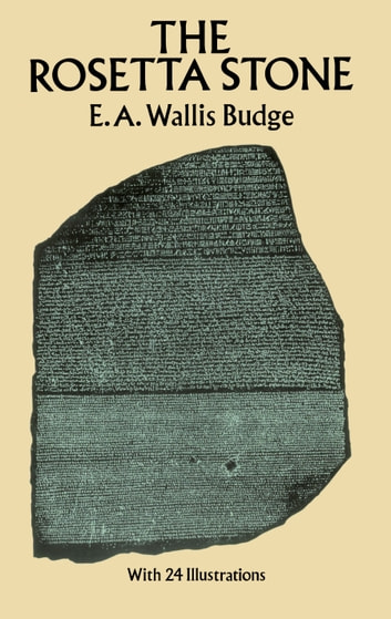 The Rosetta Stone ebook by E. A. Wallis Budge