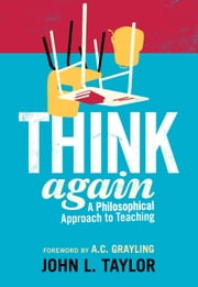Think Again - A Philosophical Approach to Teaching ebook by John L. Taylor