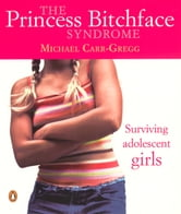 Princess Bitchface Syndrome ebook by Michael Carr-Gregg