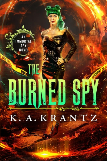 The Burned Spy - The Immortal Spy, #1 ebook by K. A. Krantz