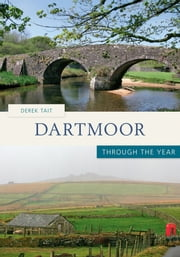Dartmoor Through The Year ebook by Derek Tait