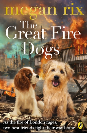 The Great Fire Dogs ebook by Megan Rix