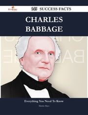 Charles Babbage 145 Success Facts - Everything you need to know about Charles Babbage ebook by Martin Mayo