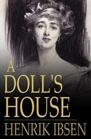 A Doll's House ebook by Henrik Ibsen,E. Haldeman-Julius