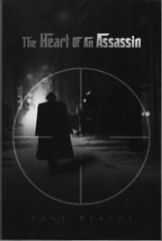 The Heart of an Assassin ebook by Tony Bertot
