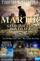 The Martir Chronicles Boxed Set ebook by Timothy L. Cerepaka