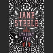 Jane Steele audiobook by Lyndsay Faye