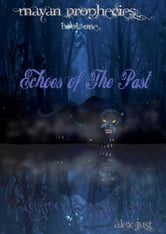 Echoes of The Past ebook by Alex Just