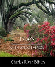 Essays (Illustrated Edition) ebook by Ralph Waldo Emerson