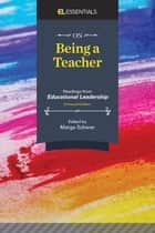 On Being a Teacher - Readings from Educational Leadership, Enhanced Edition (EL Essentials) ebook by Marge Scherer