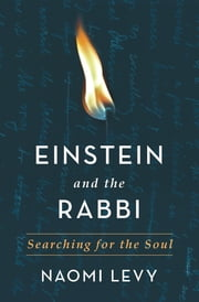 Einstein and the Rabbi - Searching for the Soul ebook by Naomi Levy