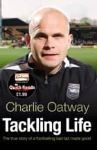 Tackling Life ebook by Charlie Oatway