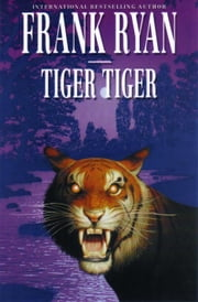 Tiger Tiger ebook by Ryan, Frank P