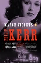 March Violets ebook by Philip Kerr