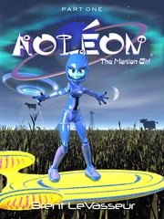 Aoleon The Martian Girl: Part 1 First Contact (Middle Grade Science Fiction Fantasy Adventure Graphic Novel Chapter Book for Kids and Parents) ebook by Brent LeVasseur