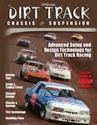 Dirt Track Chassis and SuspensionHP1511 ebook by The Editor of Circle Track Mag