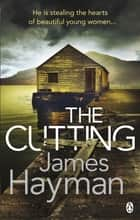 The Cutting ebook by James Hayman