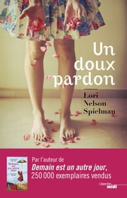 Un doux pardon ebook by Lori Nelson SPIELMAN