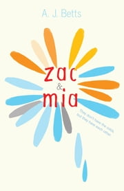 Zac and Mia ebook by A. J. Betts