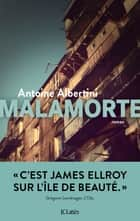 Malamorte ebook by Antoine Albertini